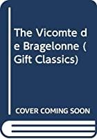 Another cover of the book The Vicomte De Bragelonne by Alexandre Dumas père
