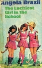 Cover of the book The Luckiest Girl in the School by Angela Brazil