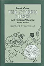 Another cover of the book The Golden Fleece and the Heroes Who Lived Before Achilles by Padraic Colum