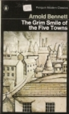 Cover of the book The Grim Smile of the Five Towns by Arnold Bennett