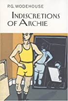 Cover of the book Indiscretions of Archie by P.G. Wodehouse
