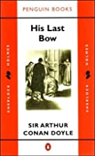 Cover of the book His Last Bow by Arthur Conan Doyle