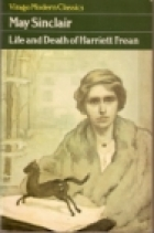 Cover of the book Life and Death of Harriett Frean by May Sinclair