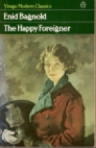 Cover of the book The Happy Foreigner by Enid Bagnold