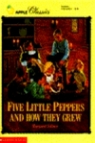 Another cover of the book Five Little Peppers and How They Grew by Margaret Sidney