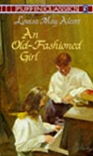 Cover of the book An Old-Fashioned Girl by Louisa May Alcott