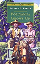 Cover of the book Pollyanna Grows Up by Eleanor H. Porter