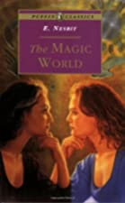 Another cover of the book The Magic World by E. (Edith) Nesbit