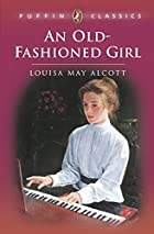 Another cover of the book An Old-Fashioned Girl by Louisa May Alcott