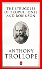 Cover of the book The struggles of Brown, Jones, and Robinson by Anthony Trollope
