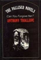 Another cover of the book Can you forgive her? by Anthony Trollope