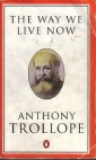 Another cover of the book The Way We Live Now by Anthony Trollope