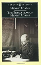Cover of the book The Education of Henry Adams by Henry Adams