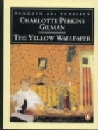 Cover of the book The Yellow Wallpaper by Charlotte Perkins Gilman