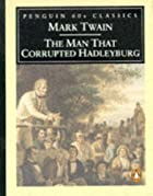 Cover of the book The Man That Corrupted Hadleyburg by Mark Twain