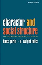 Cover of the book Character and social structure: the psychology of social institutions by Hans Heinrich Gerth