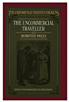 Cover of the book The Uncommercial Traveller by Charles Dickens