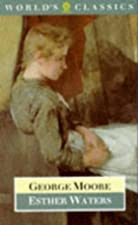 Cover of the book Esther Waters by George Moore