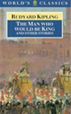 Cover of the book The Man Who Would Be King by Rudyard Kipling