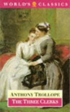 Cover of the book The Three Clerks by Anthony Trollope
