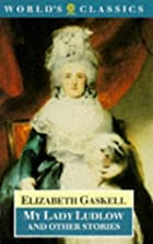 Cover of the book My Lady Ludlow by Elizabeth Cleghorn Gaskell