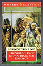 Another cover of the book The struggles of Brown, Jones, and Robinson by Anthony Trollope