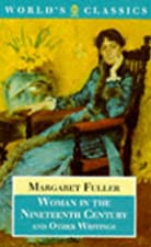 Cover of the book Woman in the nineteenth century by Margaret Fuller