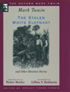 Cover of the book The Stolen White Elephant by Mark Twain