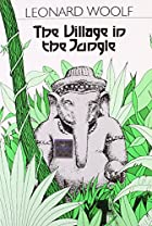 Cover of the book The village in the jungle by Leonard Woolf