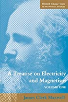 Cover of the book A treatise on electricity and magnetism by James Clerk Maxwell