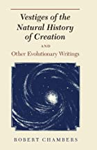 Cover of the book Vestiges of the Natural History of Creation by Robert Chambers