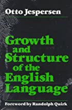 Cover of the book Growth and structure of the English language by Jens Otto Harry Jespersen