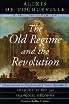 Cover of the book The Old Regime and the Revolution by Alexis de Tocqueville