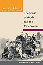 Cover of the book The Spirit of Youth and the City Streets by Jane Addams