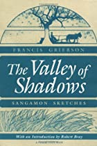 Cover of the book The valley of shadows by Francis Grierson