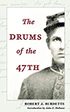 Cover of the book The drums of the 47th by Robert J. (Robert Jones) Burdette