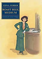 Cover of the book Roast Beef, Medium by Edna Ferber