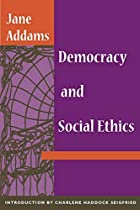 Cover of the book Democracy and Social Ethics by Jane Addams