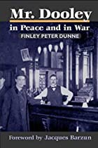 Another cover of the book Mr. Dooley in peace and in war by Finley Peter Dunne
