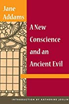 Cover of the book A New Conscience and an Ancient Evil by Jane Addams