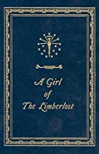 Another cover of the book A Girl of the Limberlost by Gene Stratton-Porter