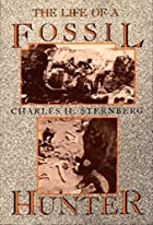 Another cover of the book The Life of a Fossil Hunter by Charles H. Sternberg