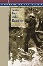 Cover of the book At the Foot of the Rainbow by Gene Stratton-Porter