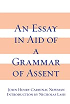 Another cover of the book An essay in aid of a grammar of assent by John Henry Newman