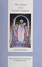 Cover of the book The Arians of the fourth century by John Henry Newman