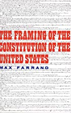 Cover of the book The framing of the Constitution of the United States by Max Farrand