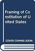 Another cover of the book The framing of the Constitution of the United States by Max Farrand