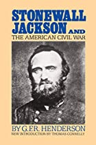 Cover of the book Stonewall Jackson and the American Civil War by G.F. R. Henderson