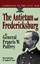 Cover of the book The Antietam and Fredericksburg by Francis Winthrop Palfrey