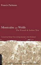 Another cover of the book Montcalm and Wolfe by Francis Parkman